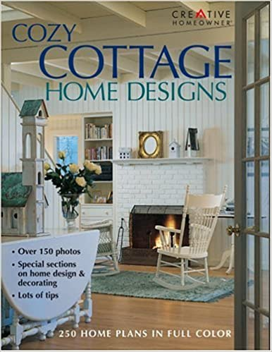 Cozy Cottage Home Designs Home Plans Editors Of Creative Homeowner Various Various 9781580112222 Amazon Com Books