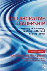 Collaborative Leadership: Building Relationships, Handling Conflict and Sharing Control by David Archer (1-Mar-2013) Paperback Paperback