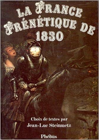 La France frénétique de 1830 : Choix de textes pdf epub