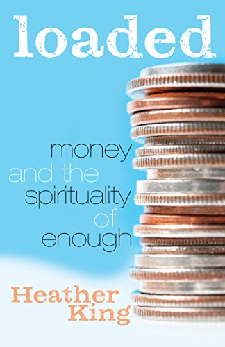 Loaded: Money and the Spirituality of Enough PDF