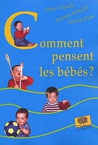 Comment pensent les bébés ? par Alison Gopnik