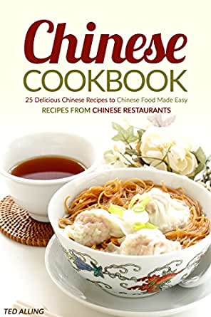 Chinese cookbook 25 delicious chinese recipes to chinese food made print list price 1299 forumfinder Choice Image