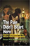 The Pain Didn't Start Here, Denyse Hicks-Ray, 0975367706