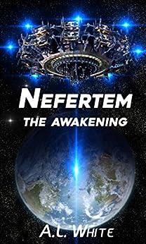 Nefertem: The Awakening (Nefertem Series Book 1) (English Edition) por [White, A.L.]