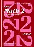 img - for Math 2: An Incremental Development [Home School Teachers Edition] by Nancy Larson (1994-05-01) book / textbook / text book
