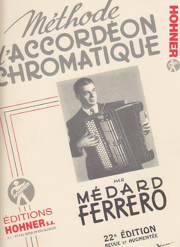 Hohner Ferrero Medard Méthode d'accordéon Chromatique Complete Méthode Et Pédagogie  Instrument A Clavier Bouton