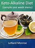 Keto-Alkaline Diet:: sample one week menu