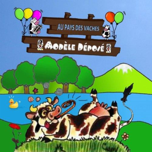 Amazon.com: Au pays des vaches: Modèle Déposé: MP3 Downloads