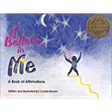 I Believe in Me: A Book of Affirmations