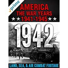 America The War Years 1941-1945: 1942 Land, Sea, Air Combat Footage