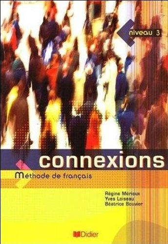 Connexions Methode de Francais : Niveau 3 (French Edition)