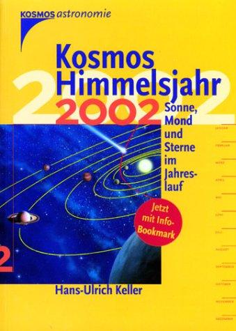 Kosmos Himmelsjahr 2002. Sonne, Mond und Sterne im Jahreslauf