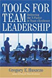 Tools for Team Leadership, Gregory Huszczo, 0891062017