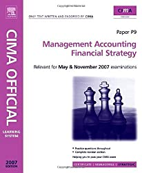 CIMA Learning System 2007 Management Accounting - Financial Strategy (CIMA Learning Systems Strategic Level 2007)