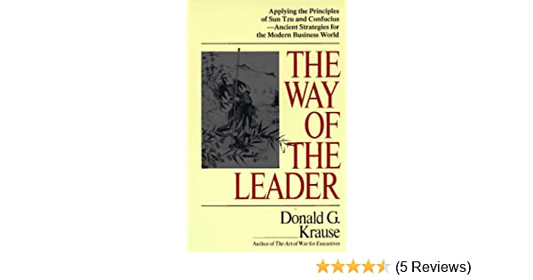 The Way Of The Leader Donald G Krause 9780399522673 Amazoncom