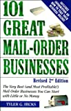 img - for 101 Great Mail-Order Businesses, Revised 2nd Edition: The Very Best (and Most Profitable!) Mail-Order Businesses You Can Start with Li ttle or No Money book / textbook / text book