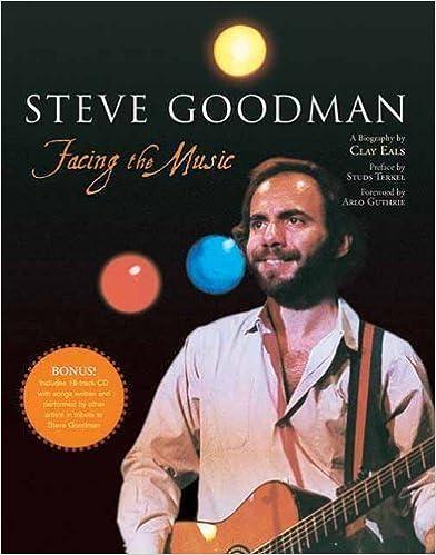 Steve Goodman: Facing the Music by Eals, Clay(May 15, 2007)