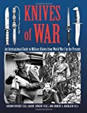 img - for Knives Of War: An International Guide to Military Knives from World War I to the Present by Gordon Hughes (2006-07-01) book / textbook / text book