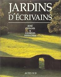 Jardins d'écrivains par Jose Cabanis