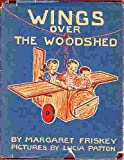 img - for Wings over the woodshed: A read-it yourself story book / textbook / text book