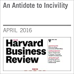An Antidote to Incivility | Christine Porath