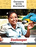 Zookeeper (Careers With Animals)