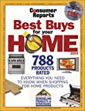 Best Buys for Your Home 2004, Consumer Reports Books Editors, 0890439842