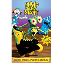Bump in the Night - Hocus-Pocus, Pranks and Play
