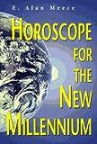 Horoscope for the New Millennium, Alan E. Meece and Eric Meece, 1567184618