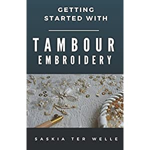Getting started with Tambour Embroidery (Haute Couture Embroidery Series)