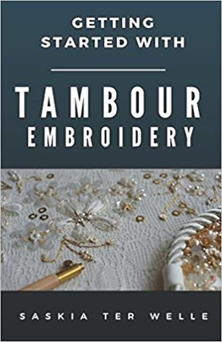 Getting Started With Tambour Embroidery Haute Couture Embroidery
