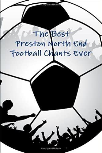 The Best Preston North End Football Chants Ever