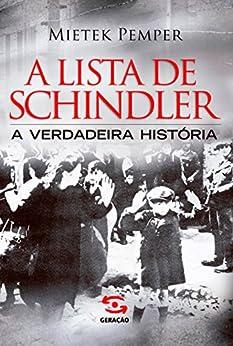 A Lista de Schindler: A verdadeira história por [Pemper, Mietek]
