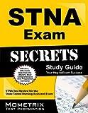STNA Exam Secrets Study Guide: STNA Test Review for the State Tested Nursing Assistant Exam Stg Edition by STNA Exam Secrets Test Prep Team (2013) Paperback