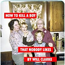 How To Kill A Boy That Nobody Likes: An Essay