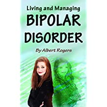 Bipolar Disorder: Living and Managing Bipolar Disorder