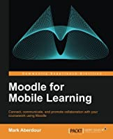 Moodle for Mobile Learning Front Cover