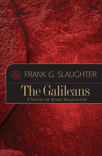 The Galileans by Frank G. Slaughter