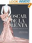 Oscar de la Renta: His Legendary Worl...