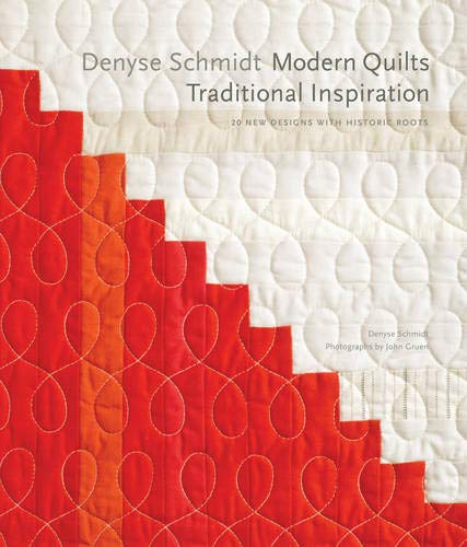 (Denyse Schmidt: Modern Quilts, Traditional Inspiration: 20 New Designs with Historic Roots (Stc Craft / Melanie Falick Book))
