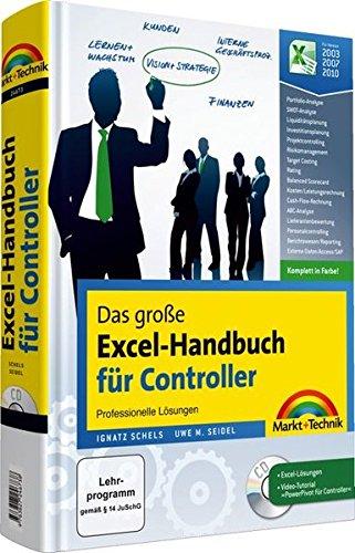 Das Große Excel Handbuch Für Controller Komplett In Farbe   Komplett In Farbe Für Version 2003 2007 2010  Professionelle Lösungen Für Excel 2010 2007 2003 Komplett In Farbe  Office Einzeltitel