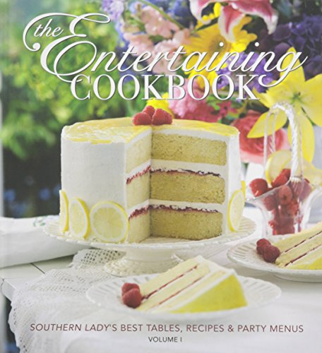 The Entertaining Cookbook: Southern Lady's Best Tables, Recipes & Party Menus, Vol. 1