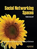 Social Networking Spaces: From Facebook to Twitter and Everything In Between (Beginning)