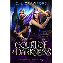 Court of Darkness: A Demons of Fire and Night Novel (Institute of the Shadow Fae Book 2)