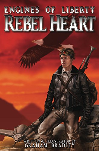 Rebel Heart (Engines of Liberty Book 1) by [Bradley, Graham]