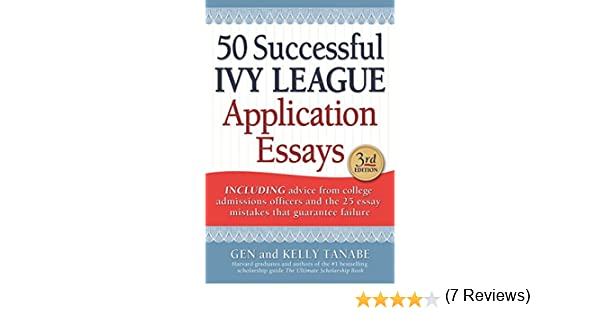 com successful ivy league application essays ebook  com 50 successful ivy league application essays ebook kelly tanabe gen tanabe kindle store
