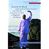 Nourish the Blood, Tonify the Qi to Promote Longevity, and Calm and Concentrate the Mind to Regulate the Heart...