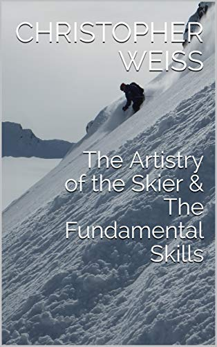 Pdf Outdoors The Artistry of the Skier & The Fundamental Skills (Alpine Skiing Book 1)