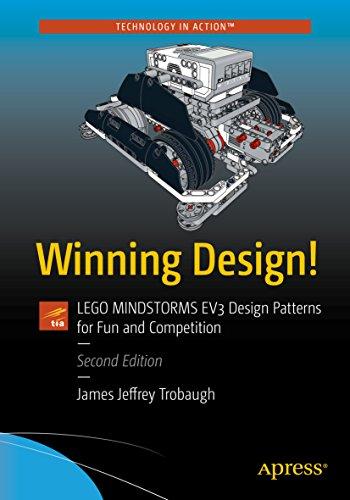 Winning Design!: LEGO MINDSTORMS EV3 Design Patterns for Fun and Competition Epub