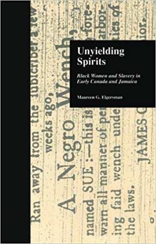 Book Unyielding Spirits: Black Women and Slavery in Early Canada and Jamaica (Crosscurrents in African American History)